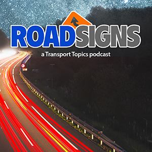 RoadSigns: A Transport Topics podcast