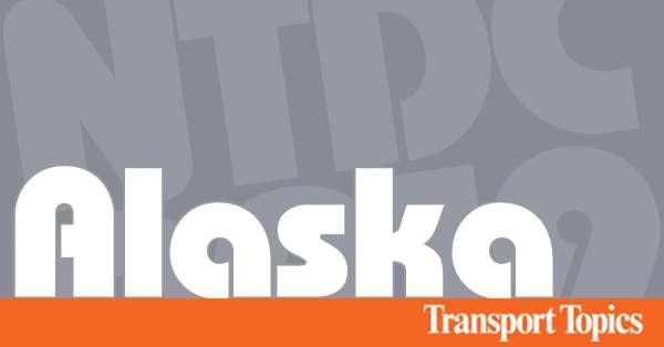 2019 Alaska Truck Driving Championships Transport Topics
