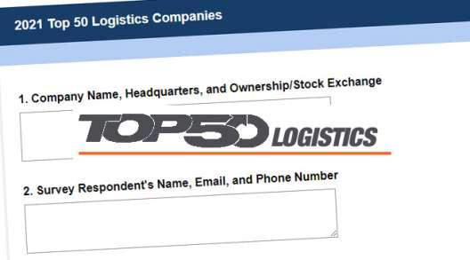 The Transport Topics 2021 Top 50 Logistics survey is live.