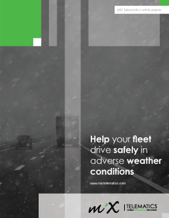 Help Your Fleet Drive Safetly in Adverse Weather Conditions